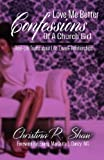 Love Me Better: Confessions of a church girl. Real-life stories about life, love and relationships