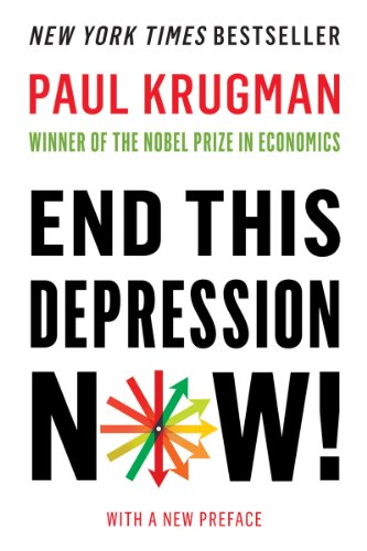 End This Depression Now! (English Edition)