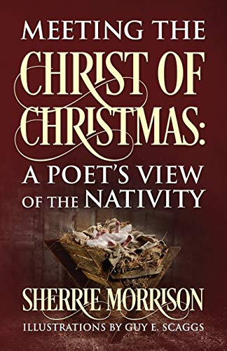 Meeting the Christ of Christmas: A Poet's View of the Nativity