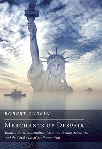 Image of Merchants of Despair: Radical Environmentalists, Criminal Pseudo-Scientists, and the Fatal Cult of Antihumanism (New Atlantis Books)