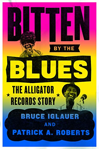 Bitten by the Blues: The Alligator Records Story...