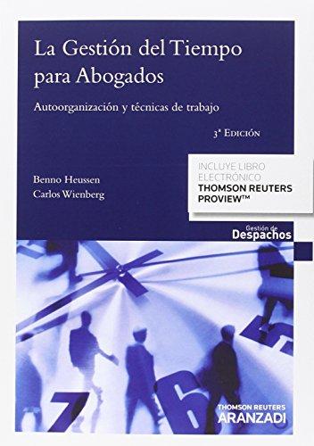 La gestión del tiempo para abogados (Papel + e-book): Autoorganización y técnicas de trabajo (Gestión de Despachos)