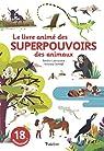 Le livre animé des superpouvoirs des animaux par Laboucarie