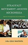 Steadfast Movement around Micronesia: Satowan Enlargements beyond Migration