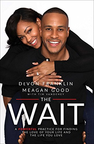 The Wait: A Powerful Practice for Finding the Love of Your L