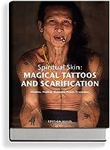 Magical Tattoos & Scarification: Spiritual Skin