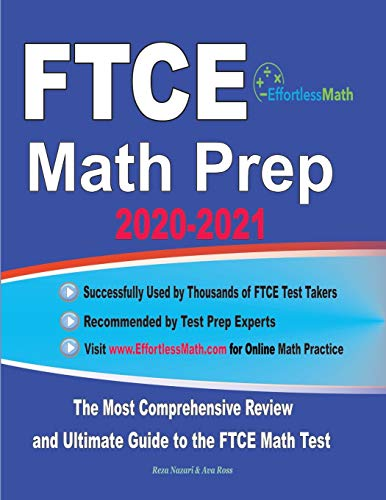 FTCE Math Prep 2020-2021: The Most Comprehensive Review and Ultimate Guide to the FTCE General Knowledge Math Test