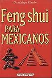 Feng Shui para Mexicanos / Feng Shui for Mexicans