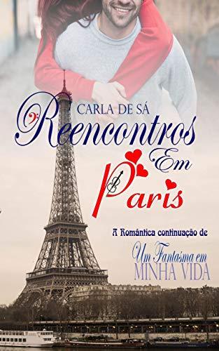 Reencontros em Paris: A Romântica continuação de Um Fantasma em Minha Vida