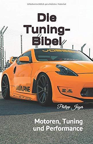 Die Tuning-Bibel: Motoren, Tuning und Performance