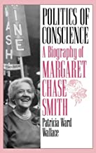 Politics of Conscience: A Biography of Margaret Chase Smith (English Edition)