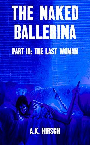 The Naked Ballerina Part III: The Last Woman (English Edition)