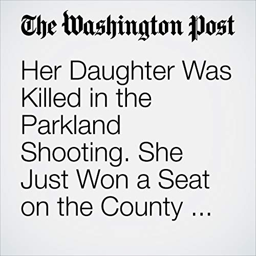 Her Daughter Was Killed in the Parkland Shooting. She Just Won a Seat on the County School Board. copertina