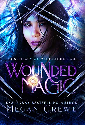 Wounded Magic (2) (Conspiracy of Magic)