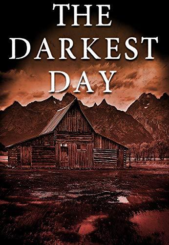 The Darkest Day: Prepper Apocalyptic Fiction (EMP Survival in a Powerless World Book 21) by [Robert J. Walker]