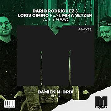 All I Need (feat. Mika Setzer) [Damien N-Drix Remix]