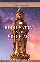The Bodhisattva and the Space Age: The Great Idea in Our Time