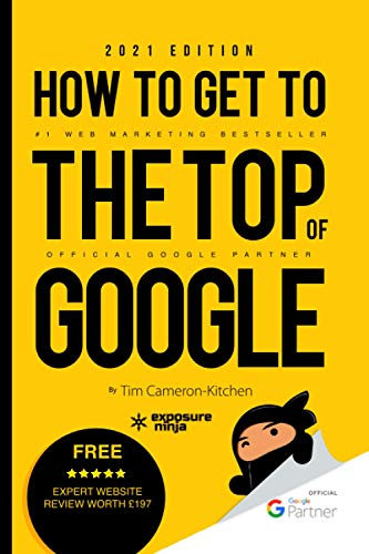 How To Get To The Top Of Google in 2021: The Plain English Guide to SEO