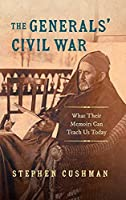The Generals' Civil War: What Their Memoirs Can Teach Us Today (Civil War America)