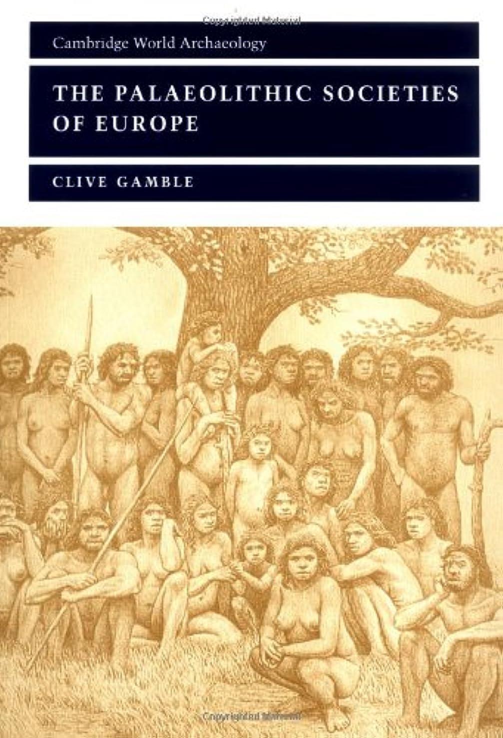 ピーブ打ち負かす目の前のPalaeolithic Societies Europe 2ed (Cambridge World Archaeology)