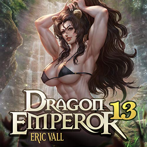Dragon Emperor 13: From Human to Dragon to God Audiobook By Eric Vall cover art
