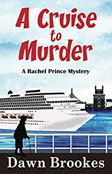 A Cruise to Murder (A Rachel Prince Mystery Book 1) by [Dawn Brookes]
