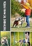 Dressage de mon chien: Éduquer son chien avec amour | 120 fiches pour dresser son chien facilement |