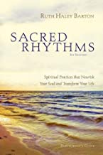 Sacred Rhythms Participant's Guide with DVD: Spiritual Practices that Nourish Your Soul and Transform Your Life