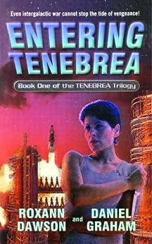 Entering Tenebrea (Tenebrea Trilogy Book 1) by [Roxann Dawson, Daniel Graham]