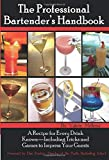 The Professional Bartender's Handbook: A Recipe for Every Drink Known - Including Tricks and Games to Impress Your Guests: A Recipe For Every Drink ... Tricks & Games to Impress Your Guests