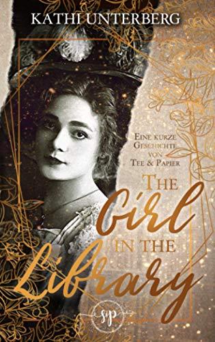 The Girl in the Library: Eine kurze Geschichte von Staub & Papier