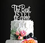 Glitter Silver The Best Is Yet To Come Romantic Wedding Cake Topper, Elegant Cake Topper For Wedding Anniversary, Wedding Party Decorative Cake Toppers, Birthday Cake Topper Divorce Cake Topper