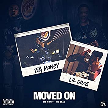 Moved on (feat. Zig Money)