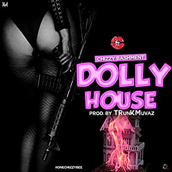 Dolly House (feat. Trunkmuvaz)
