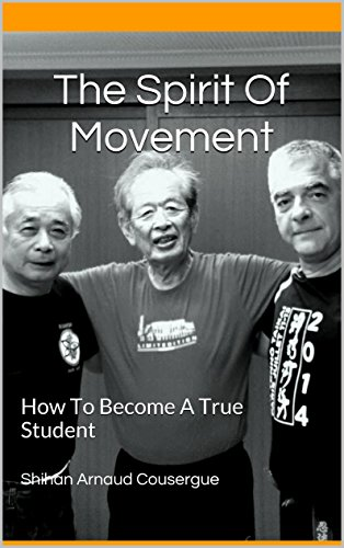 The Spirit Of Movement: How To Become A True Student (English Edition)