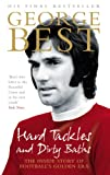Hard Tackles and Dirty Baths: The inside story of football's golden era