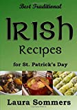 Best Traditional Irish Recipes for St. Patrick s Day: Irish Stew, Soda Bread and Much More! (Cooking Around the World)