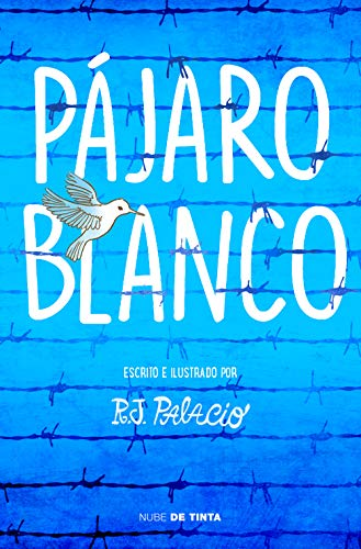 Pájaro blanco eBook: Palacio, R.J.: Amazon.es: Tienda Kindle