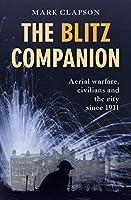 The Blitz Companion: Aerial Warfare, Civilians and the City Since 1911