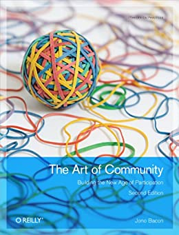 [Jono Bacon]のThe Art of Community: Building the New Age of Participation (English Edition)