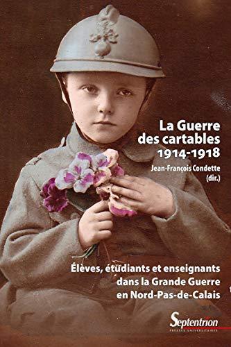 La Guerre des cartables (1914-1918): Élèves,...