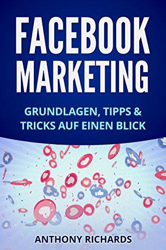 Facebook Marketing: Grundlagen, Tipps und Tricks für die Neukundengewinnung auf Facebook Beste Social Media Strategie mit Facebook Ads Werbung auf Facebook ... Facebook-Marketing 1)