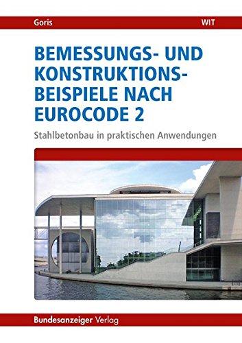 Bemessungs- und Konstruktionsbeispiele nach Eurocode 2: Stahlbetonbau in praktischen Anwendungen