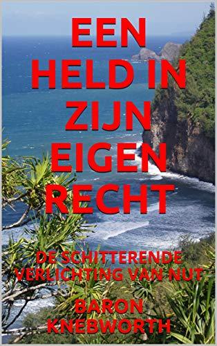 EEN HELD IN ZIJN EIGEN RECHT: DE SCHITTERENDE VERLICHTING VAN NUT (Dutch Edition)