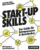 Start-up Skills: Der Guide für Entrepreneure und Querdenker