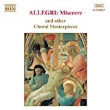 Miserere and other Choral Masterpieces - Gregorio Allegri