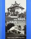 Von Haus zu Haus: Wohnhäuser, Villen und Landhäuser in Murnau...