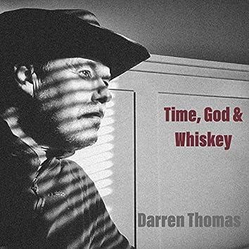 Time, God & Whiskey