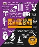 Il libro del femminismo. Grandi idee spiegate in modo semplice