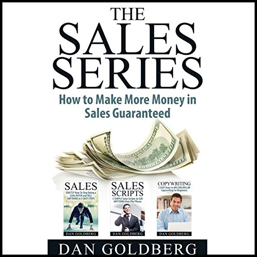 The Sales Series - How to Make More Money in Sales Guaranteed! audiobook cover art